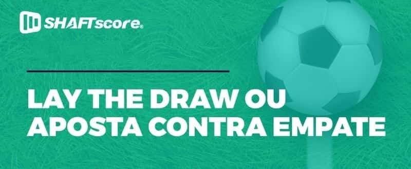 LTD Lay The Draw - Apostas esportivas online contra empate .